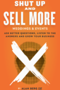 Shut Up and Sell More Weddings & Events Cover - Alan Berg CSP