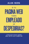 Si Tu Pagina Web Fuera Empleado Lo Despedirias? - Alan Berg CSP