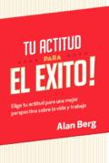 Tu Actitud Para El Exito - Alan Berg CSP