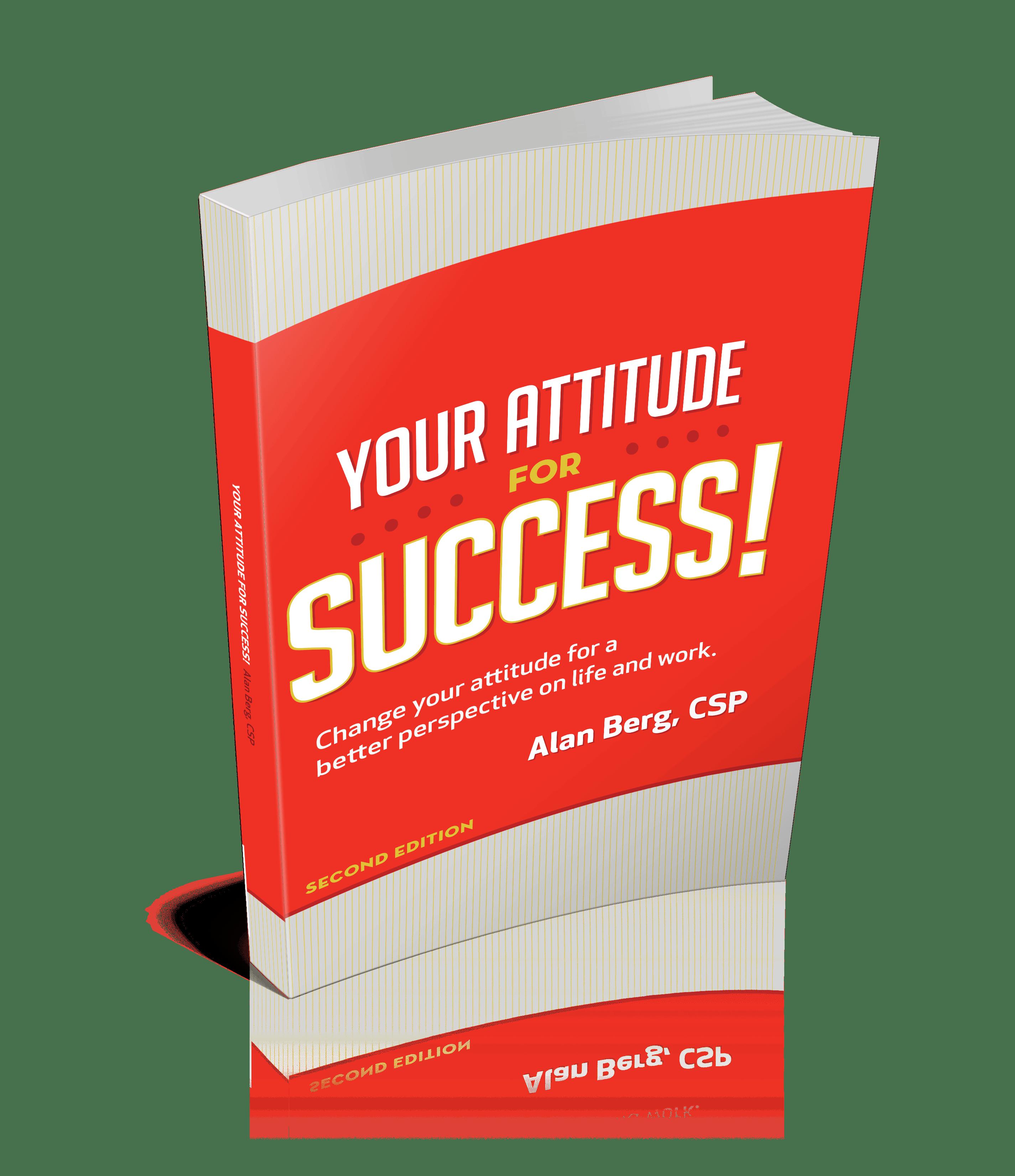 Your Attitude for Success - Alan Berg CSP