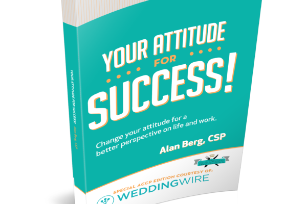 Your Attitude for Success - WeddingWire ACCP edition - Alan Berg CSP