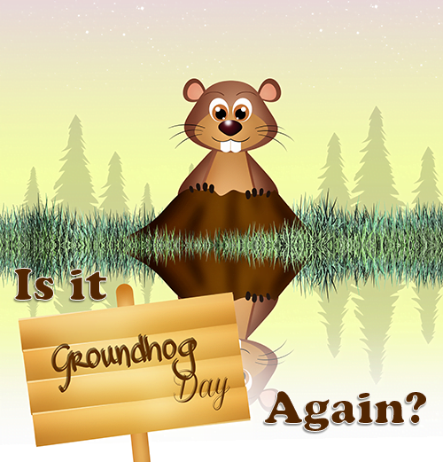 Is It Groundhog Day Again - Alan Berg CSP
