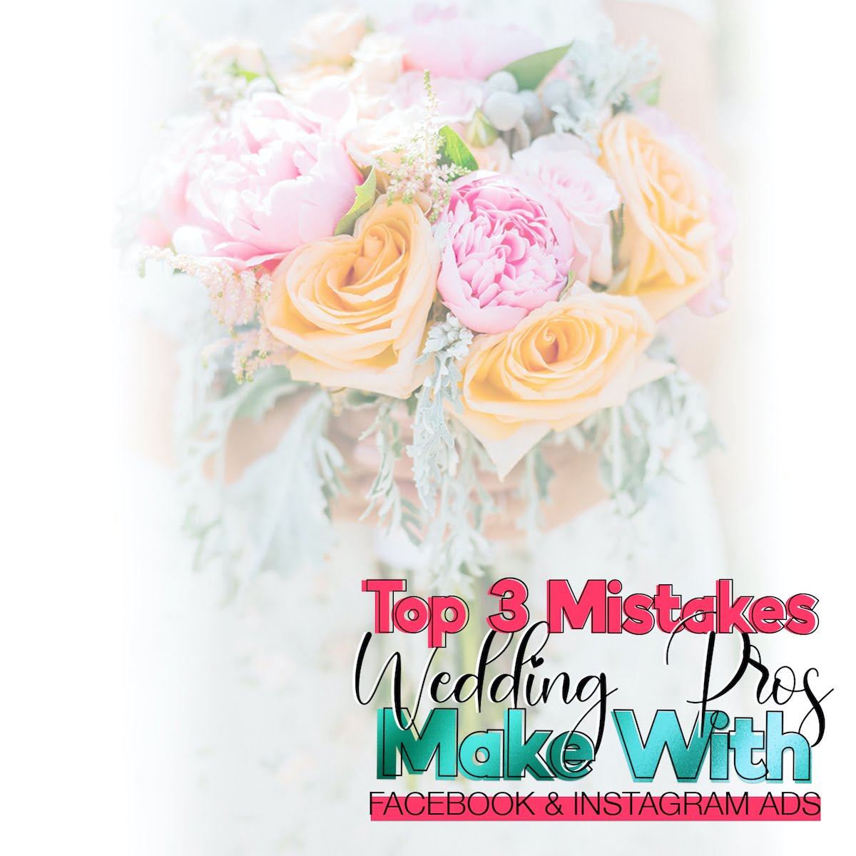 3 biggest mistakes wedding pros make with their Facebook + Instagram Ads