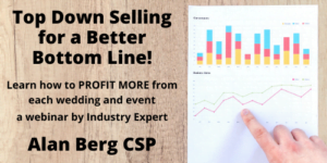 Top Down Selling for a Better Bottom Line Webinar with Alan Berg CSP