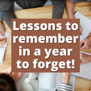 Lessons to remember in a year to forget!