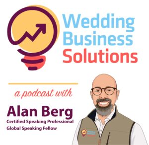 Wedding Business Solutions Podcast with Alan Berg CSP