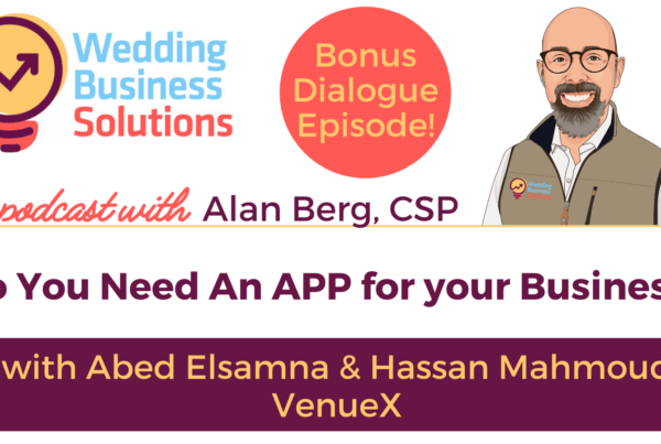 Do you need an app for your business? with VenueX for the Wedding Business Solutions Podcast with Alan Berg CSP