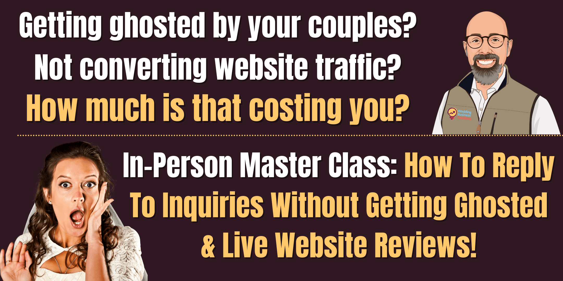 In-Person Master Class - How to not get ghosted & live website reviews