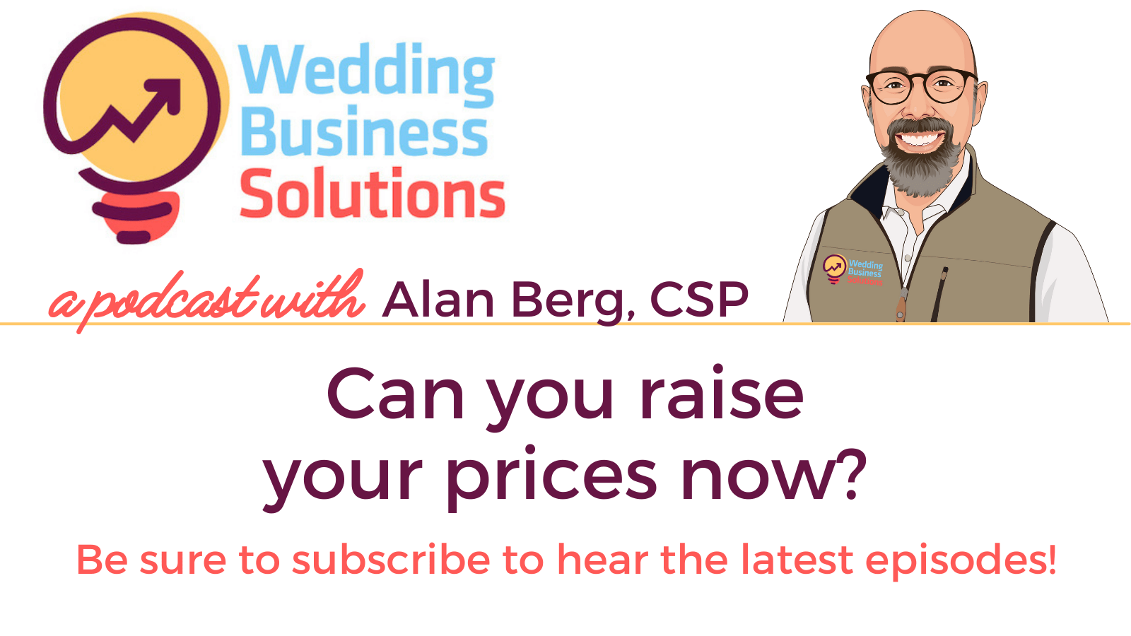 Wedding Business Solutions Podcast - Can you raise your prices now?