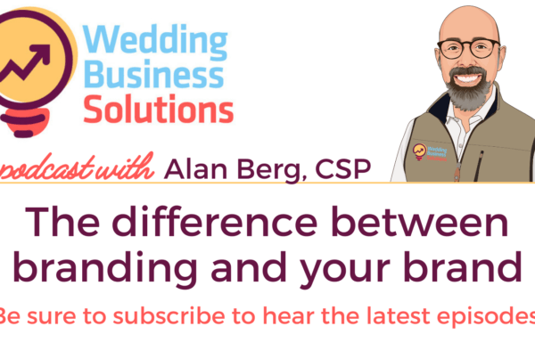 Wedding Business Solutions Podcast - The difference between branding and your brand