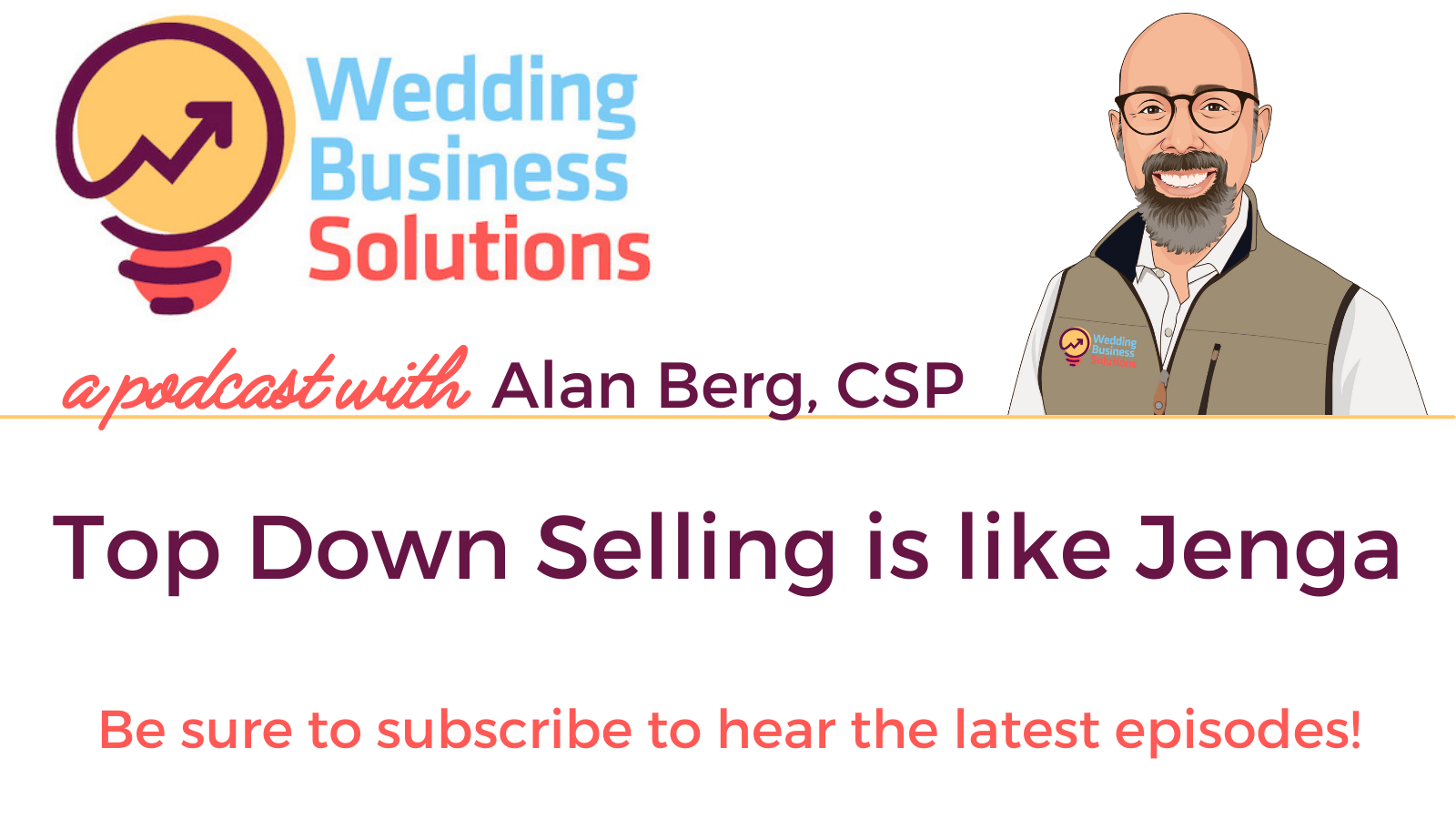 Wedding Business Solutions Podcast with Alan Berg CSP - Top Down Selling is like Jenga