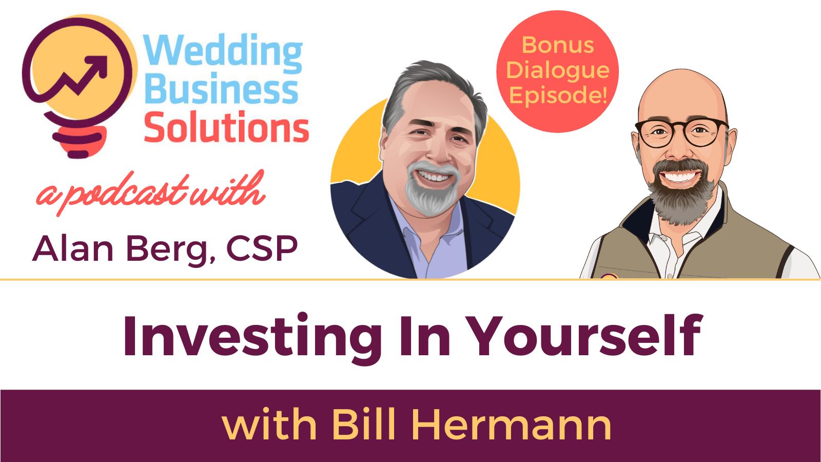 Bill Hermann – Investing in Yourself – Bonus Dialogue Episode