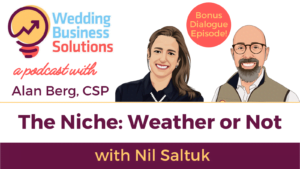 Wedding Business Solutions Podcast The Niche Series - Nil Saltuk - Weather or Not