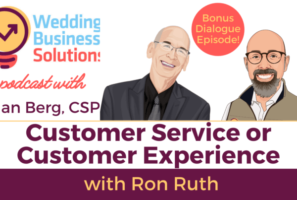 Wedding Business Solutions Podcast Bonus Episode with Ron Ruth and Alan Berg CSP