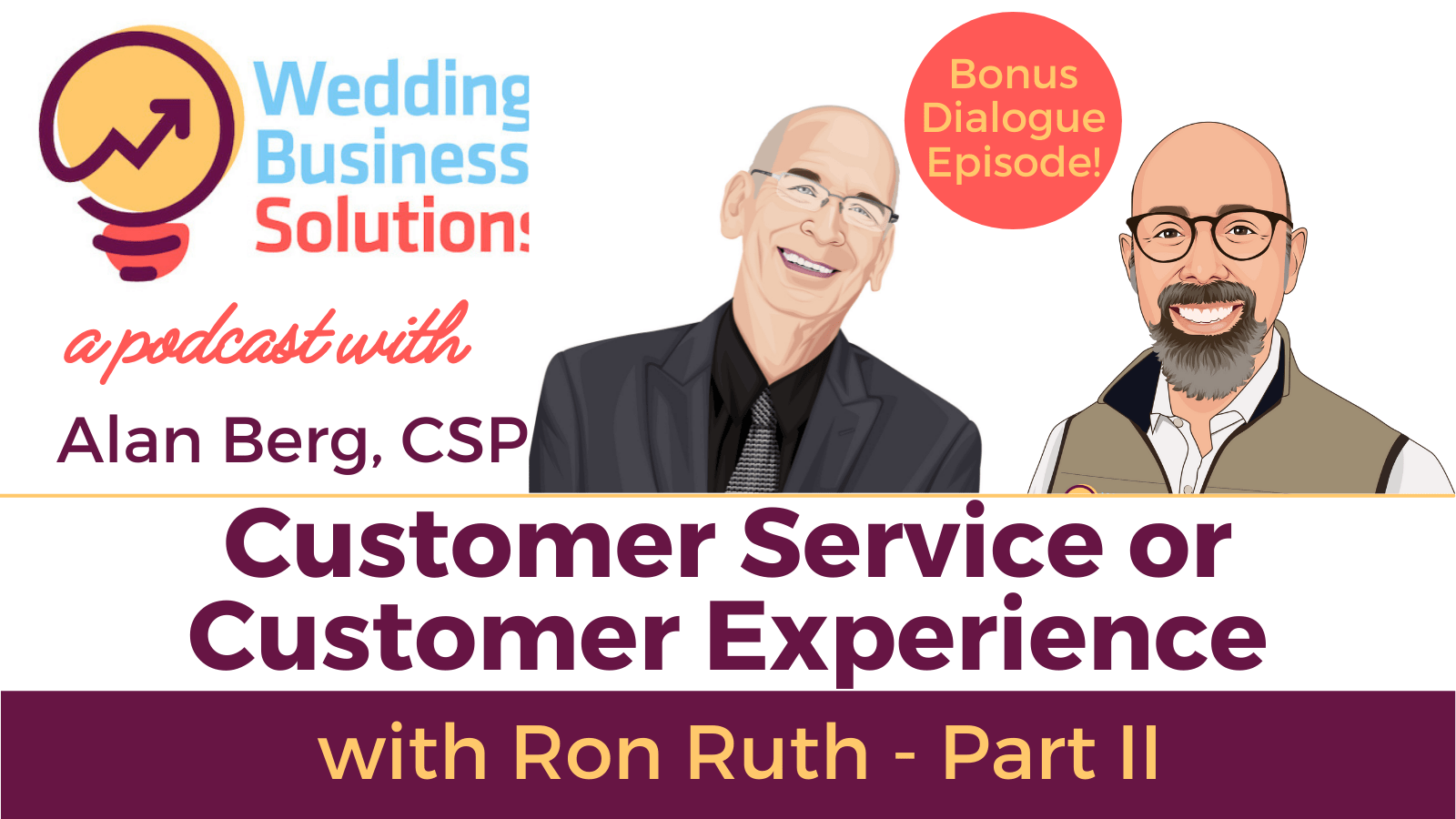 Wedding Business Solutions Podcast with Alan Berg CSP - Bonus Episode with Ron Ruth Part II