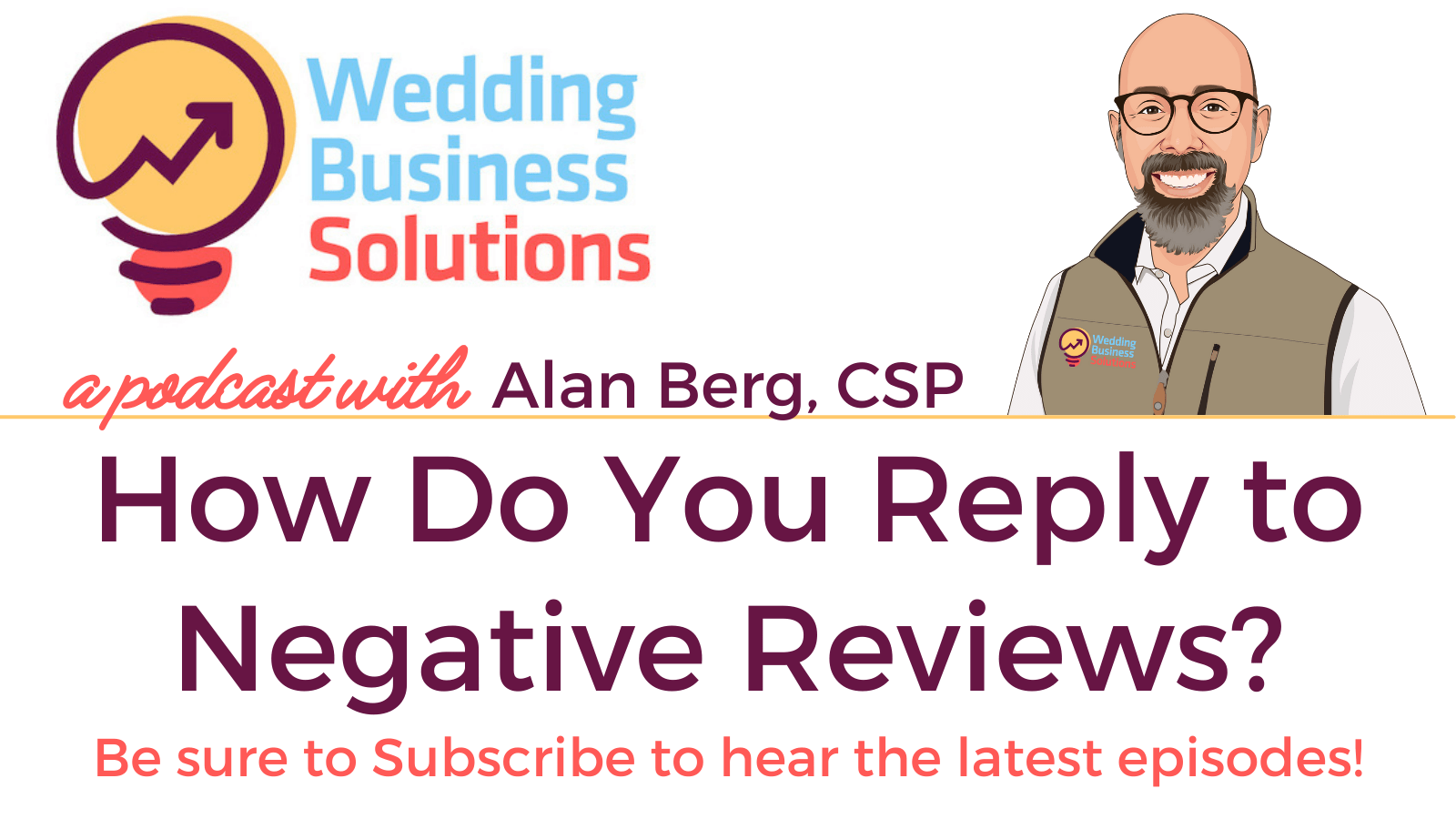 Wedding Business Solutions Podcast with Alan Berg CSP - How Do You Reply to Negative Reviews?