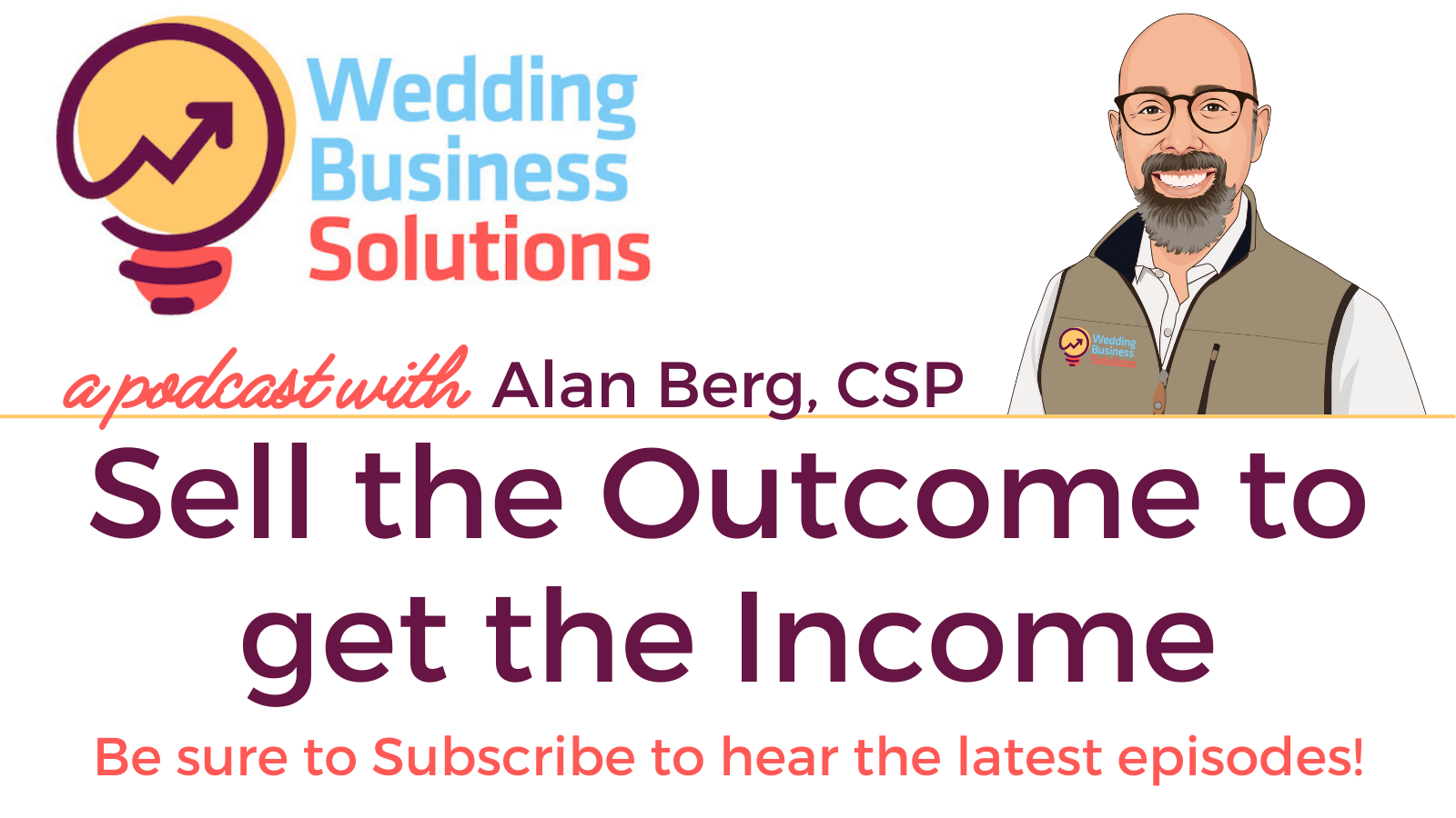 Sell the Outcome to get the Income – podcast transcript