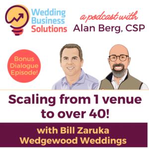 Bonus Wedding Business Solutions Podcast Episode with Bill Zaruka and Alan Berg CSP